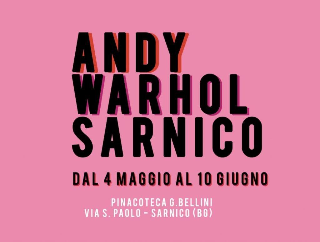 Andy Warhol va in scena a Sarnico